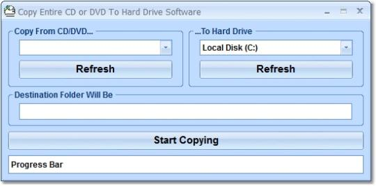 Copy Entire CD or DVD To Hard Drive Software