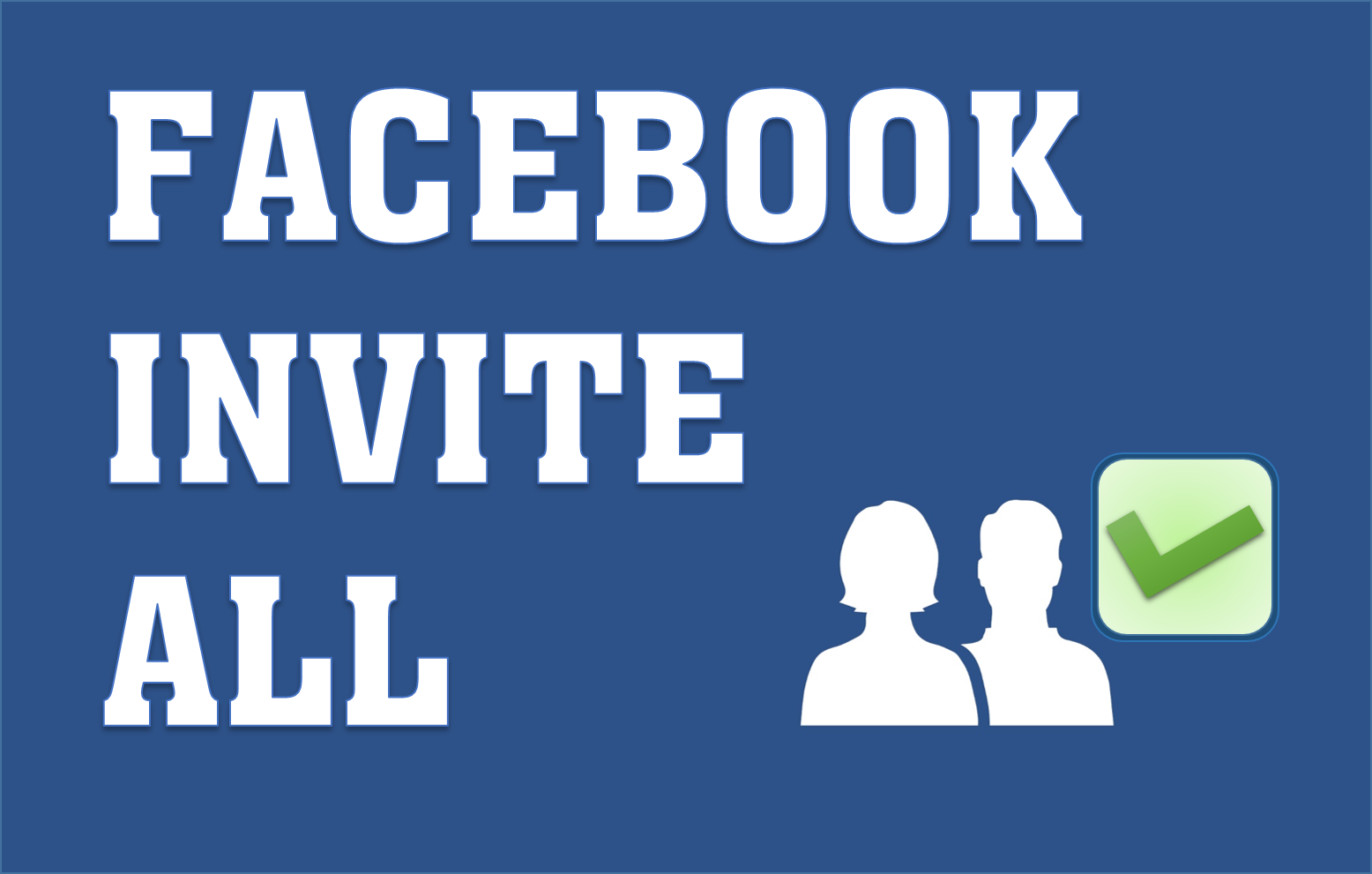 Facebook Invite All Friends in One Click