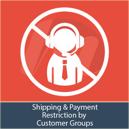 Magento Payment and Shipping Restriction by customer Groups by MageSales